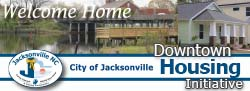 Welcome Home - Downtown Housing Initiative - City of Jacksonville